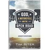 God, A Motorcycle and the Open Road - Tim Riter