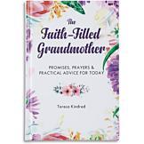 The Faith-Filled Grandmother - Teresa Kindred