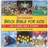 The Complete Brick Bible for Kids - Brendan Powell Smith