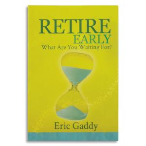 Retire Early - Eric Gaddy