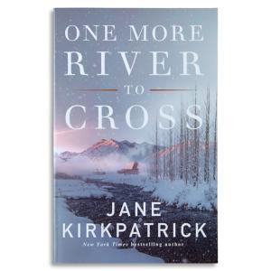 One More River to Cross - Jane Kirkpatrick