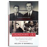 Launching LBJ - Helen O'Donnell