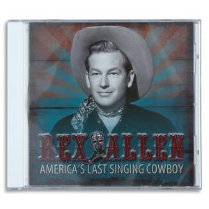 Rex Allen: America's Last Singing Cowboy CD