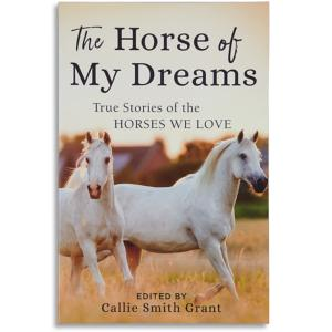 The Horse of My Dreams - Callie Smith Grant