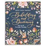 Beholding and Becoming - Ruth Chou Simons