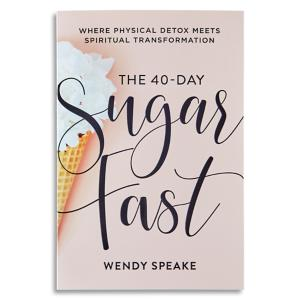 The 40-Day Sugar Fast - Wendy Speake