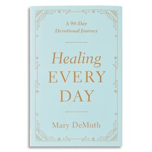 Healing Every Day - Mary DeMuth