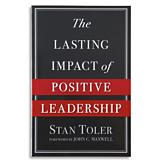 The Lasting Impact of Positive Leadership Book