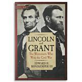Lincoln and Grant - Edward H. Bonekemper III