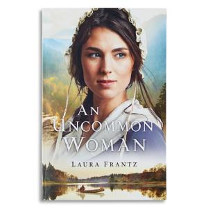 An Uncommon Woman - Laura Frantz