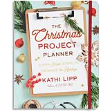 The Christmas Project Planner - Kathi Lipp