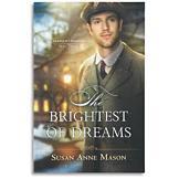 Brightest of Dreams - Susan Anne Mason