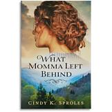 What Momma Left Behind - Cindy K. Sproles