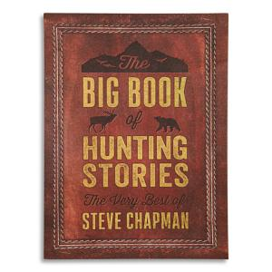 The Big Book of Hunting Stories - Steve Chapman