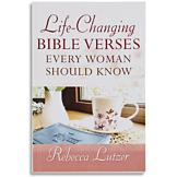 Life-Changing Bible Verses Every Woman Should Know - Rebecca Lutzer