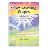 Short Morning Prayers - Debra DiPietro
