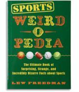 Sports Weird-O-Pedia - Lew Freedman