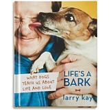 Life's a Bark - Larry Kay
