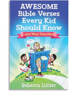 Awesome Bible Verses Every Kid Should Know - Rebecca Lutzer