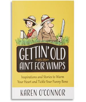 Gettin' Old Ain't for Wimps - Karen O'Connor