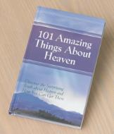 101 Amazing Things About Heaven Book