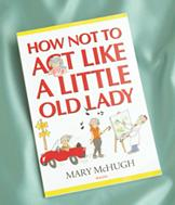 How Not To Act... - Mary McHugh
