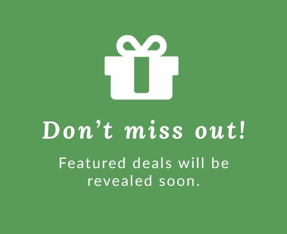 Don't miss out. Featured deals will be revealed soon.
