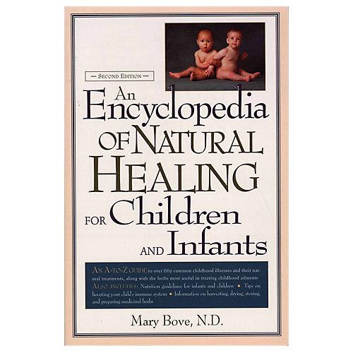 Encyclopedia of Natural Healing Children Infants 1 Book