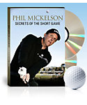 Phil Mickelson: Secrets of the Short Game DVD