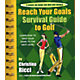 Reach Your Goals Survival Guide To Golf Book