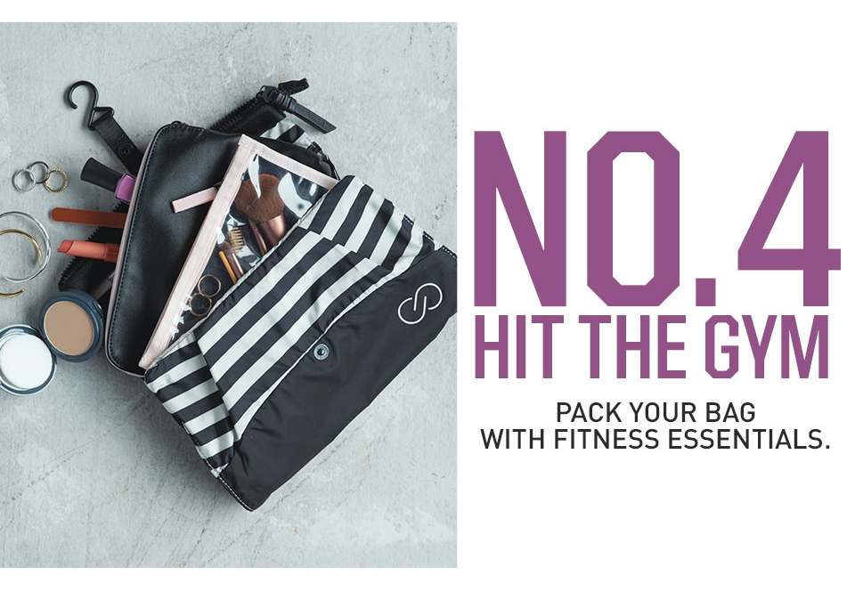 No. 4 Hit The Gym- Pack Your Bag With Fitness Essentials