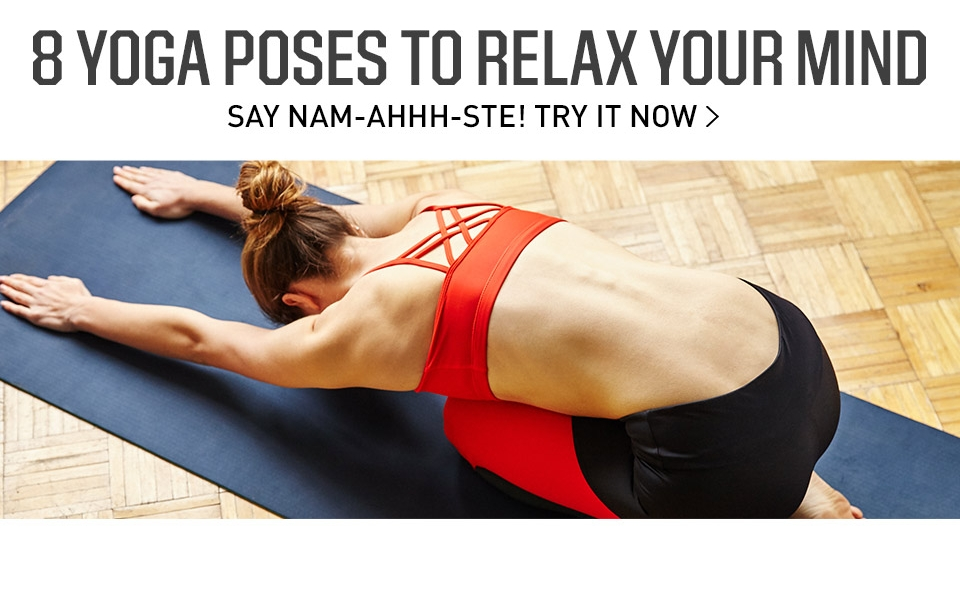 8 Yoga Poses To Relax Your Mind- Say Nam-Ahhh-Ste! Try It Now