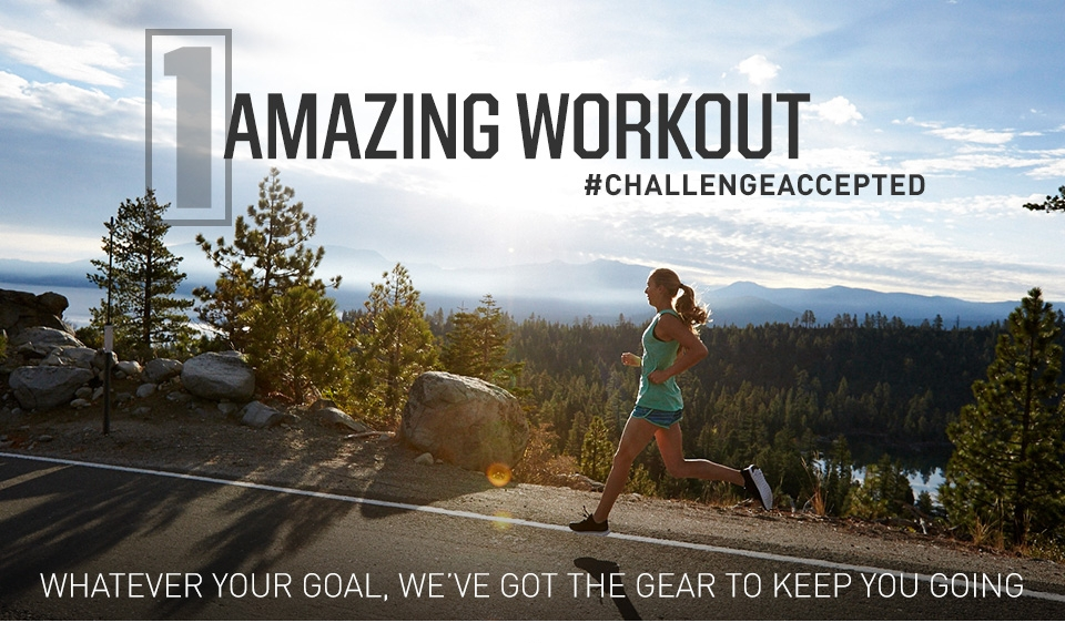 Amazing Workout - #CHALLENGEACCEPTED - Whatever Your Goal, We've Got The Gear To Keep You Going