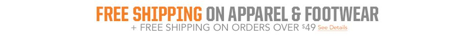 Free Shipping on Apparel and Footwear + Free Shipping on Orders Over $49
