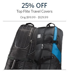 Top Flite Travel Covers 25% Off
