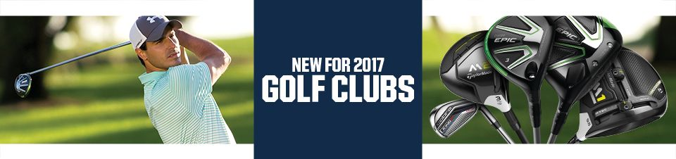 New Golf Clubs For 2017