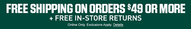 Free Shipping on Orders $49 or More + Free In-Store Returns