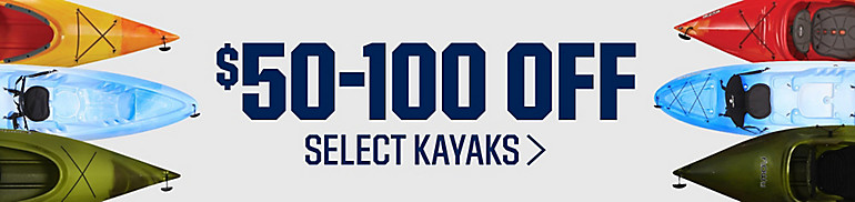 Save $50 to $100 Off Select Kayaks