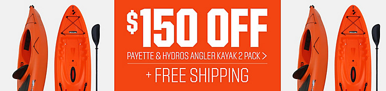 $150 Off Payette and Hydros Angler Kayak 2 Pack