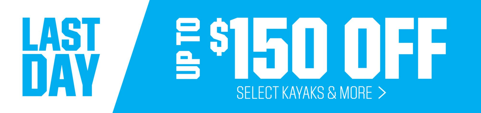 Last Day To Save Up To $150 On Kayaks And Canoes