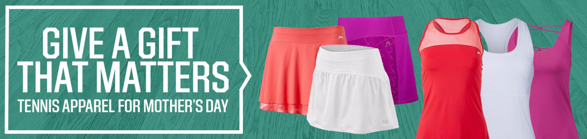 Shop Mother's Day Tennis Apparel