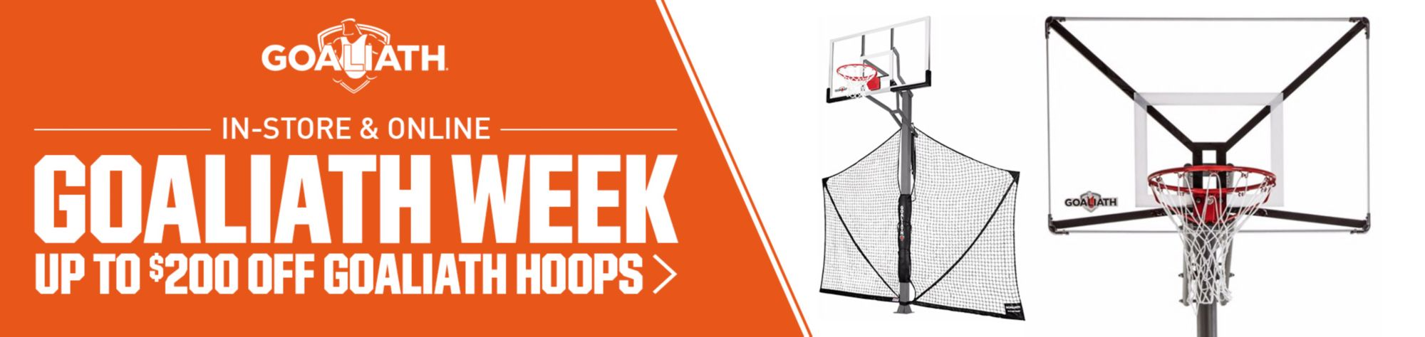 In-Store and Online - Goaliath Week - Up to $200 off Goaliath Hoops