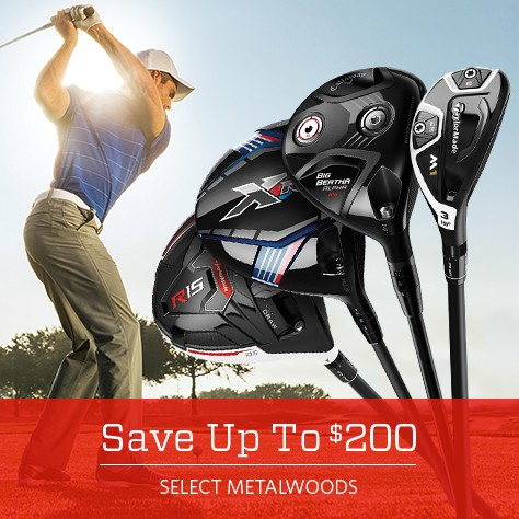 Save Up To $200 on Select Metalwoods