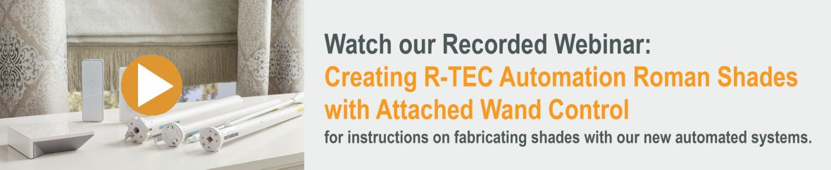 Creating R-TEC Automation Roman Shades with Attached Wand Control