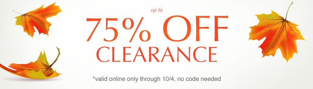 Save up to 75% on clearance thru 10/4! no code needed