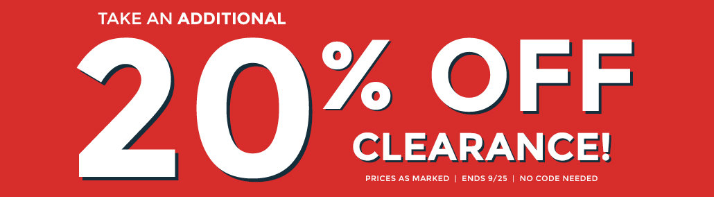 Take an additional 20% off clearance. Prices as marked.