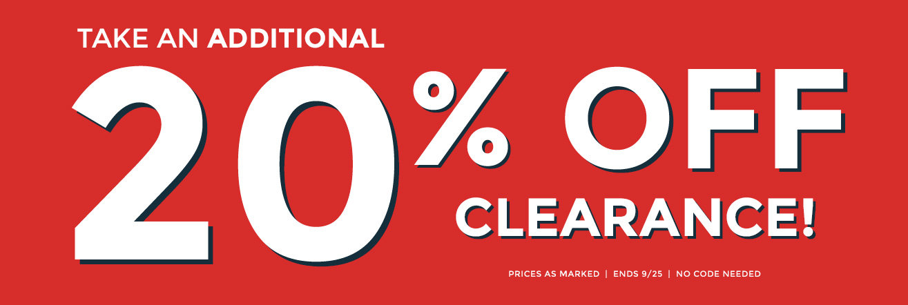 Take an additional 20% off clearance! prices as marked.