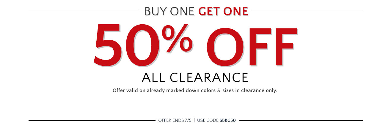 BOGO 50% off all clearance!