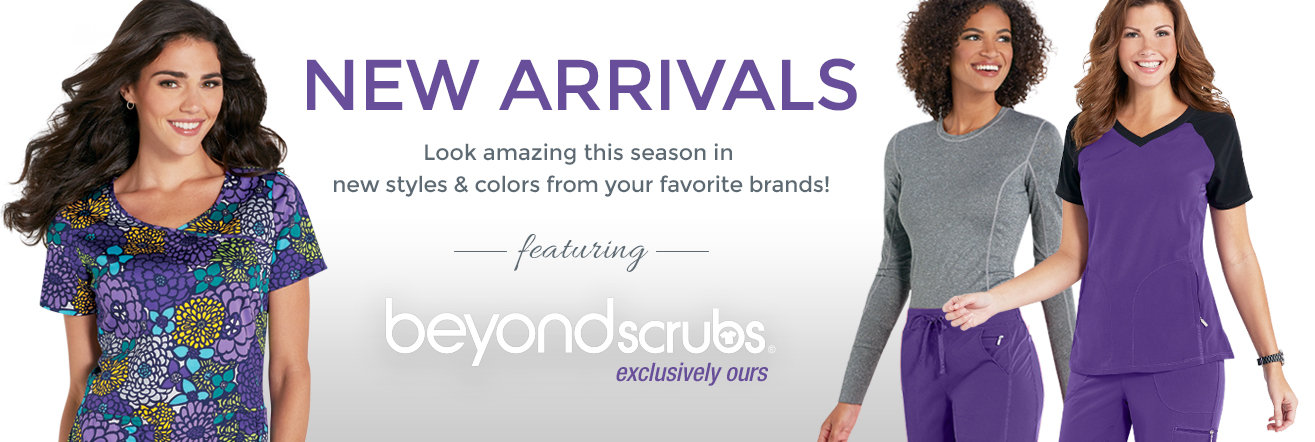 New Arrivals from Beyond Scrubs!