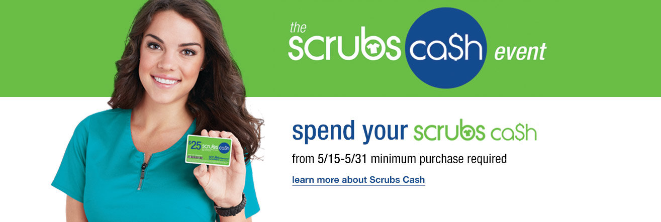 use your scrubs cash in stores today